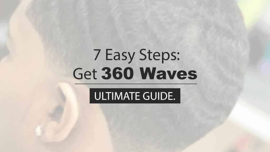 how to get 360 waves in your hair